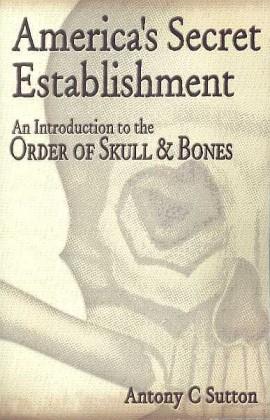 antony-sutton_americas_secret_establishment_an_introduction_to_th_order_of_skull-n-bones