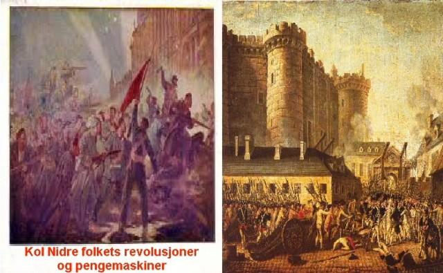 To kjente, historiske bilder viser stormen på Bastillen 1789 og stormen på Vinterpalasset 1917. To historieforfalskninger, for det var ingen storm verken av Bastillen eller av Vinterpalasset. Begge revolusjonene var bestillingsvare fra verdens ledende finansfamilier ved hjelp av sine forskjellige verktøy fra Kol Nidrefolkets organisasjoner.