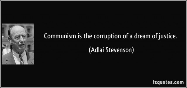 quote-communism-is-the-corruption-of-a-dream-of-justice-adlai-stevenson-269723