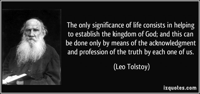 quote-the-only-significance-of-life-consists-in-helping-to-establish-the-kingdom-of-god-and-this-can-be-leo-tolstoy-273251